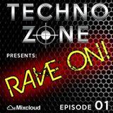Techno Zone presents: Rave On! [Episode 01]