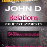 ZISIS D Guest Mix for Relastions 003 host by John D- 19.6.14