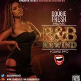 @DougieFreshDJ - R&B Rewind 2