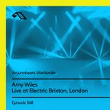 Anjunabeats Worldwide 568 with Amy Wiles (Live at Electric Brixton, London)