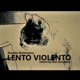 NUVOLA ELETTRONICA. LENTO VIOLENTO mixed by BLAI DOMÈNEC