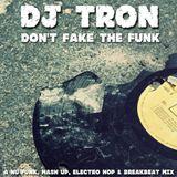 DJ Tron - Don't Fake The Funk Mix