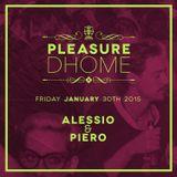 Alessio & Piero - Pelasure DHOME 30.01.15