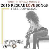 Reggae Love Songs Mix 2015 - Mixed by DJ Gav Pauze