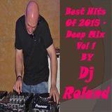 Best Hits Of 2015 - Deep Mix Vol 1  - By Dj Roland