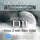 Ascension 011 - Hour 2 with guest Alex Vidal