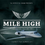MILE HIGH | FLIGHT SCHOOL | VOL 1 mixed by DJ DZYR & DJ QUAN | hosted by MC STK