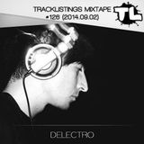 Tracklistings Mixtape #126 (2014.09.02) : Delectro - Dark Dense Electronic Waves