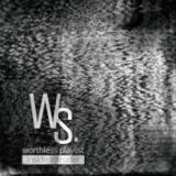 Worthless Playlist #4 - Inside Intruder