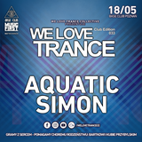Aquatic Simon - We Love Trance CE 033 with Shugz - Fresh Stage (18-05-2019 - Base Club - Poznan)