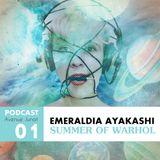 Avenue Junot Podcast : Emeraldia Ayakashi - Summer of Warhol  #1