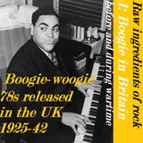 RAW INGREDIENTS OF ROCK 1: BOOGIE IN BRITAIN BEFORE AND DURING WARTIME