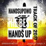 Handsupowo The Best Hands Up Tracks Of 2017