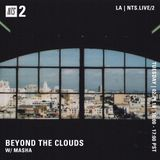 Beyond the Clouds w/ Masha - 19th February 2019