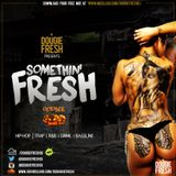 @DougieFreshDJ - Somethin Fresh [October]