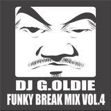 DJ G.Oldie FUNKY BREAK Mix VOL4