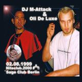 DJ M-Attack & Oli De Luxe - NITECLUB.2000@SAGE-Club (Berlin/Germany)(1999-08-02)