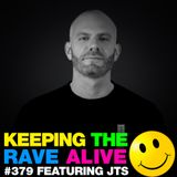 Keeping The Rave Alive Episode 379 feat. JTS