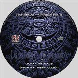 Hardbeat - Mayan Holocaust (Neuronal Destruction) (Las Sesiones del Fin del Mundo)