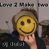 Love  2 Make two