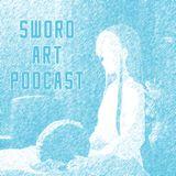 Sword Art Podcast - Season 1 - Episode 3