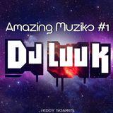 DJ LUUUK - Amazing Muziks #1