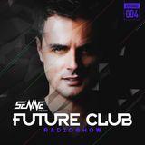 Future Club Radio Show #004 by SENNE