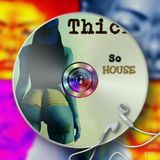 So House - Thick