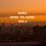 Boba - Dusk 'Til Dark Vol. 2