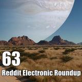 Reddit Electronic Roundup 63