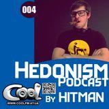 Hitman - Hedonism Podcast 004 (Cool Fm 29_05_14)