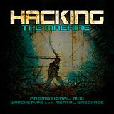 Hacking the Machine - Promo Mix 2012