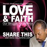 Love & Faith -Our Struggle For Balance- Bro Rasul Muhammad 9-12-15