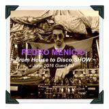 From House To Disco SHOW ★ Guest DJ: PEDRO MENICIO ★