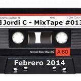 Jordi C - MixTape #013 - Febrero 14'