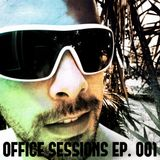 Office Sessions Ep. 001