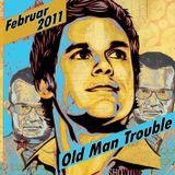 Old Man Trouble Demo Februar 2011