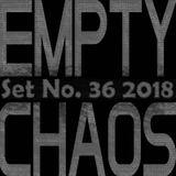 Empty Chaos Show Set No. 36 9/22/18