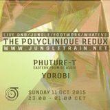 Polyclinique Redux  Sun OCT 11 Phuture-T & Yorobi