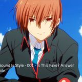 Sound Is Style  - Episode 001 - Is This Fake, Answer Me