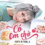 Việt Mix - Có Em Chờ - Min