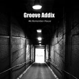 """Groove Addix """" We Remember House"""""""