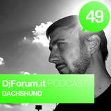 Djforum.it Podcast #49: DACHSHUND