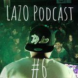 LAZO PODCAST #6