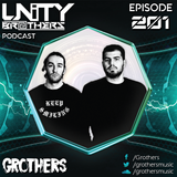 Unity Brothers Podcast #201 [GUEST MIX BY GROTHERS]