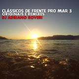 Set Classicos de frente pro mar 3 Originais e Remixes - Dj Adriano Roveri