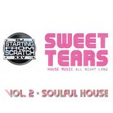 DJ STARTING FROM SCRATCH - SWEET TEARS VOL. 2 (SOULFUL HOUSE)