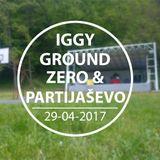 IGGY - Live @Partijaševo & Ground Zero 29-04-2017