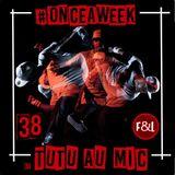 #ONCEAWEEK 0038 by TUTU AU MIC