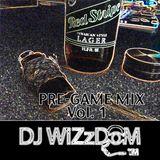 DJ WiZzDoM™ Presents: PRE-GAME MIX Vol. 1